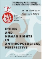 "7th conference (Spring 2010): Krzyzowa, Poland: ""Ethics and Human Rights in Anthropological Perspective"""